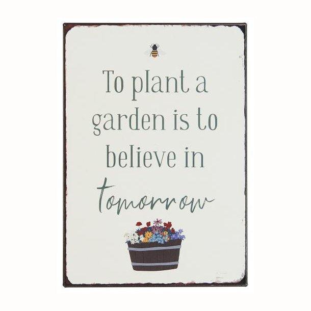 To plant a garden